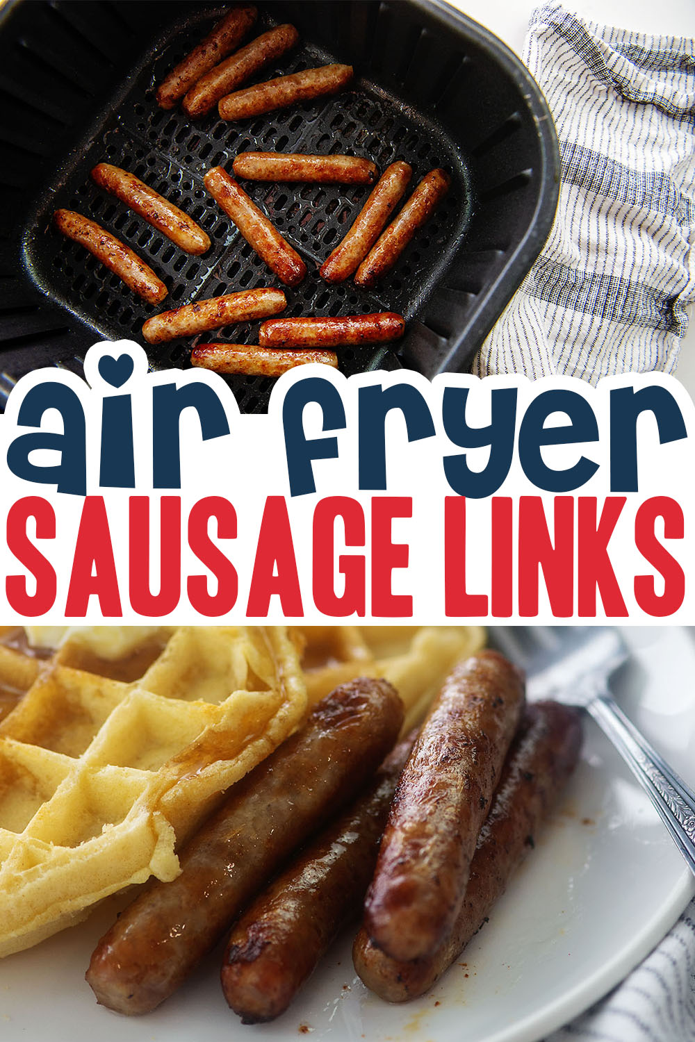 Try air frying sausage links next time you want an easy breakfast sausage without sacrificing taste and texture.