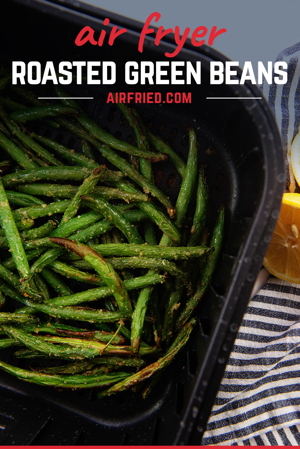 Just 10 minutes in the air fryer and these Garlic Parmesan Green Beans are perfect!