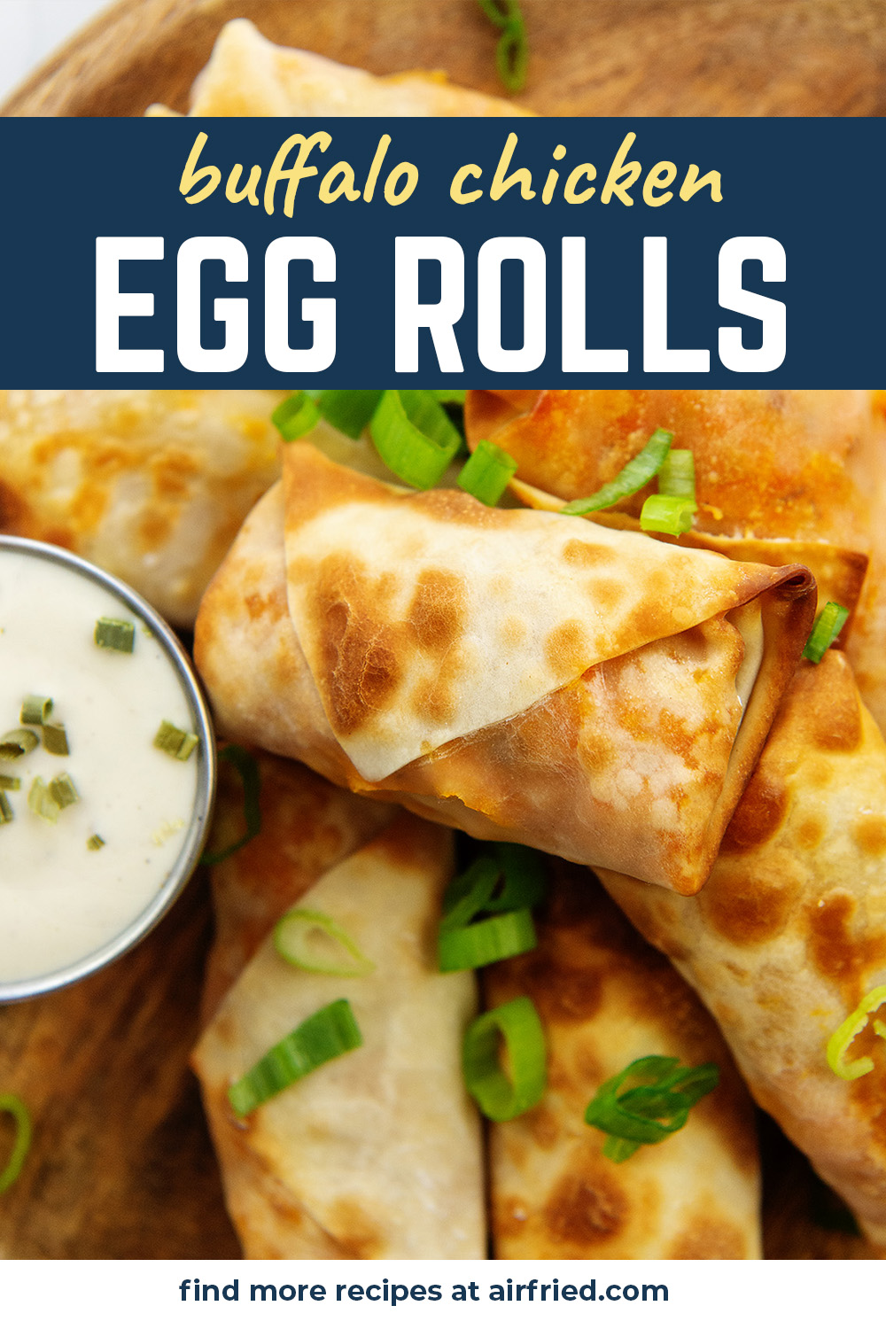 These aren't your traditional egg rolls.  They are filled with a creamy buffalo chicken filling!