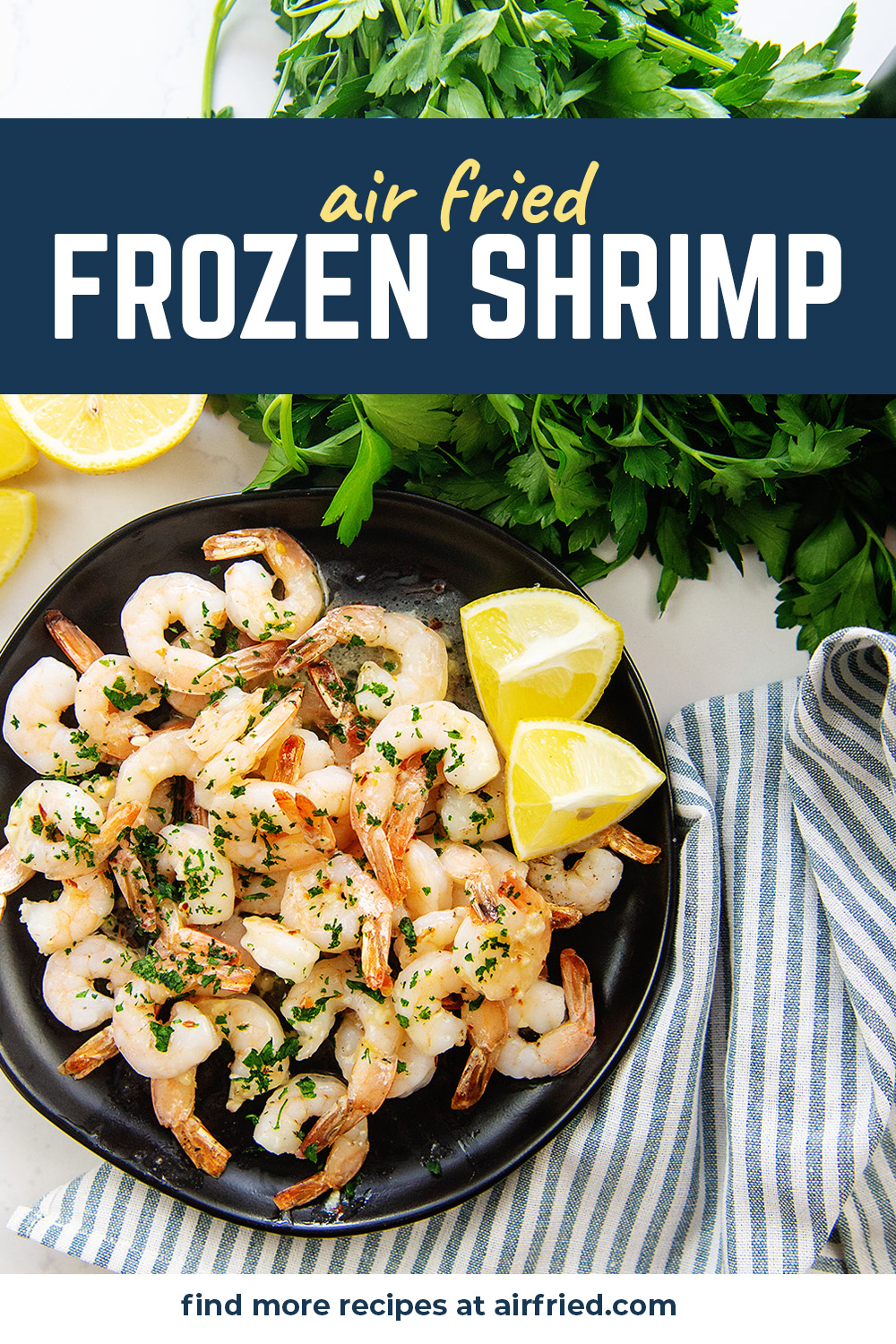 Frozen shrimp cooks in the air fryer in minutes and comes out perfect every time!